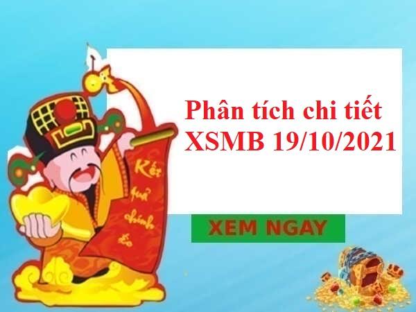 Phân tích chi tiết KQXSMB 19/10/2021 thứ 3