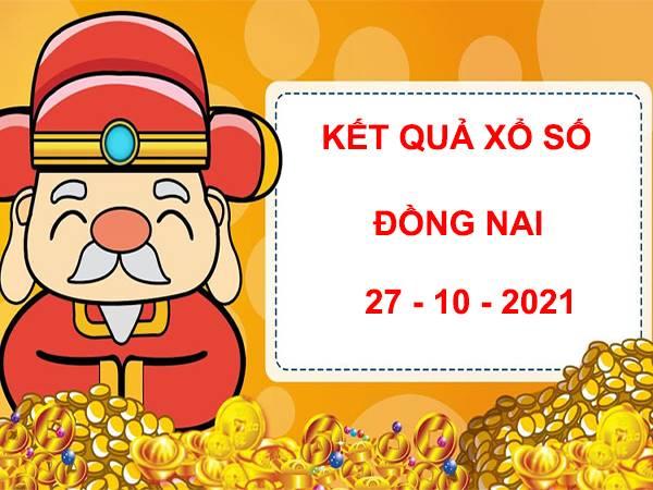 Phân tích KQXS Đồng Nai ngày 27/10/2021 thứ 4 hôm nay
