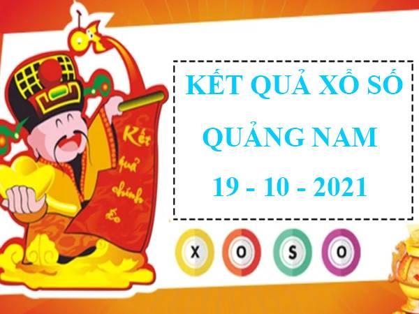 Phân tích xổ số Quảng Nam ngày 19/10/2021 hôm nay thứ 3